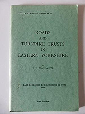 Roads and Turnpike Trusts in Eastern Yorkshire. With a map (E.Y. Local History Series. no.