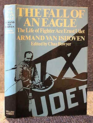 Fall of an Eagle: Life of Fighter Ace Ernst Udet