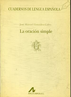 LA ORACION SIMPLE.: GONZALEZ CALVO, Jose