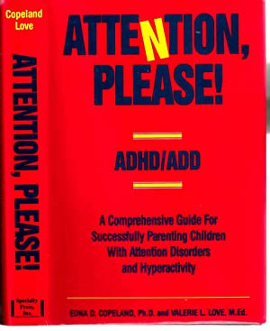 Attention, Please!: A Comprehensive Guide for Successfully Parenting children with Attention Defi...