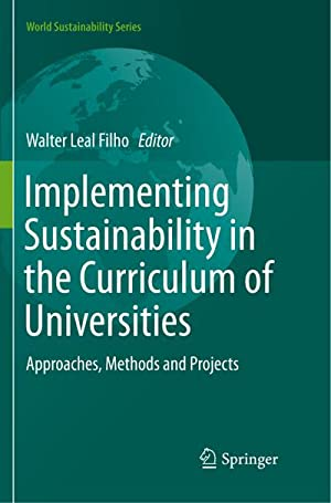 Implementing Sustainability in the Curriculum of Universities: Walter Leal Filho