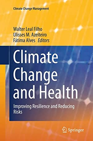 Climate Change and Health : Improving Resilience: Walter Leal Filho