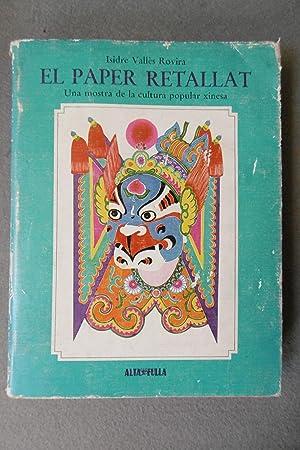 EL PAPER RETALLAT. Una mostra de la: VALLÈS ROVIRA, ISIDRE.