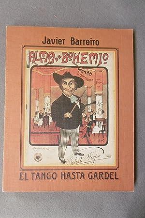 EL TANGO HASTA GARDEL.: BARREIRO, JAVIER.