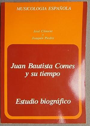 JUAN BAUTISTA COMES Y SU TIEMPO. Estudio: CLIMENT, JOSÉ; PIEDRA,