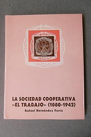 LA SOCIEDAD COOPERATIVA (1880 - 1942).: HERNÁNDEZ FERRIS, RAFAEL.