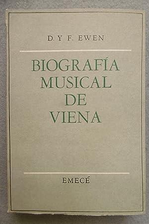 BIOGRAFÍA MUSICAL DE VIENA.: EWEN, DAVID; EWEN