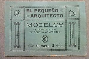 EL PEQUEÑO ARQUITECTO. nº 5. Modelos de