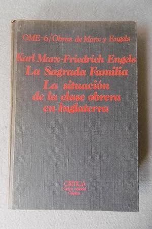 LA SAGRADA FAMILIA. LA SITUACIÓN DE LA: MARX, KARL; ENGELS,