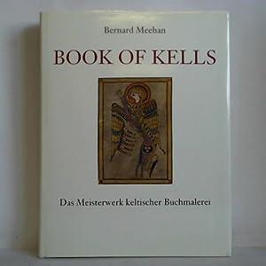 Book of Kells - Das Meisterwerk keltischer: Meehan, Bernhard