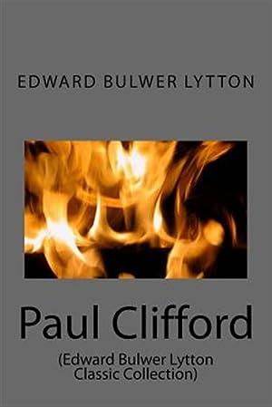 Paul Clifford: (Edward Bulwer Lytton Classic Collection): Lytton, Edward Bulwer