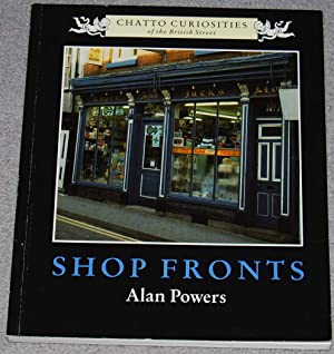 Shop Fronts (Chatto curiosities of the British Street)