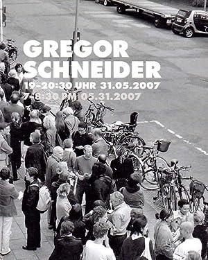 19-20:30 UHR 31.05.2007 / 7-8:30 PM 05.31.2007.: Schneider, Gregor: