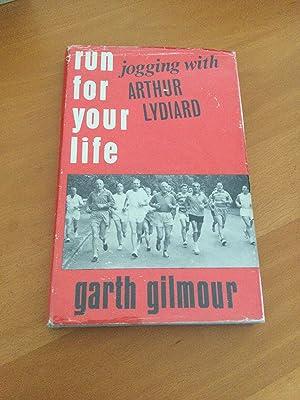 Run for Your Life Jogging with Arthur: Garth Gilmour