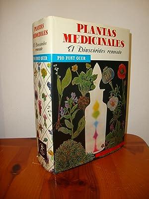 PLANTAS MEDICINALES. EL DIOSCÓRIDES RENOVADO. ED. COMPLETA: PIO FONT QUER