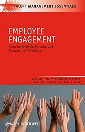 Employee Engagement: Tools for Analysis, Practice, and: Macey, William H.