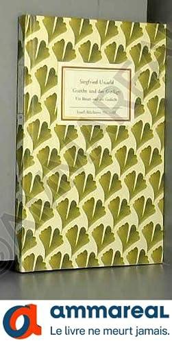 Goethe und der Ginkgo: Ein Baum und: Siegfried Unseld