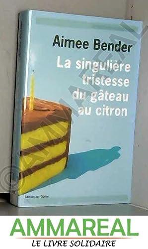 Image du vendeur pour La singulière tristesse du gâteau au citron mis en vente par Ammareal