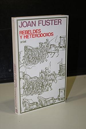 Rebeldes y heterodoxos.- Fuster, Joan.: Fuster, Joan.