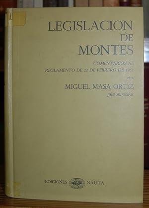 LEGISLACION DE MONTES. Comentarios al reglamento de: MASA ORTIZ, Miguel