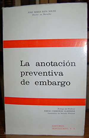 LA ANOTACION PREVENTIVA DE EMBARGO: RIFA SOLER, José