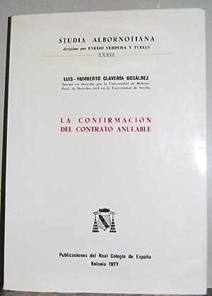 LA CONFIRMACION DEL CONTRATO ANULABLE: CLAVERIA GOSALBEZ, Luis-Humberto