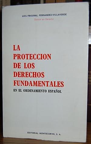 LA PROTECCION DE LOS DERECHOS FUNDAMENTALES EN: FRIGINAL FERNANDEZ-VILLAVERDE, Luis