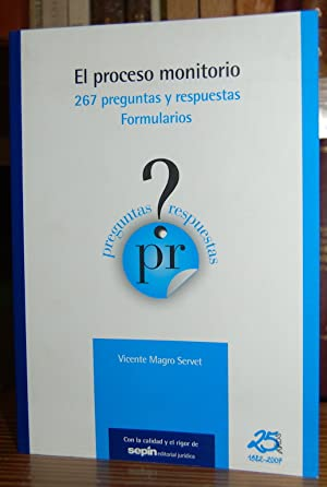 EL PROCESO MONITORIO. 267 preguntas y respuestas.: MAGRO SERVET, Vicente