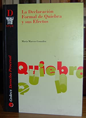 LA DECLARACION FORMAL DE QUIEBRA Y SUS: GONZALEZ LECUONA, María