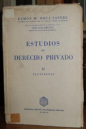 ESTUDIOS DE DERECHO PRIVADO. Tomo II: Sucesiones: ROCA SASTRE, Ramón