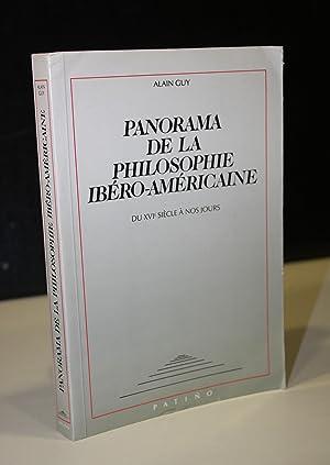 Panorama de la philosophie ibéro-américaine. Du XVIe: Guy, Alain.