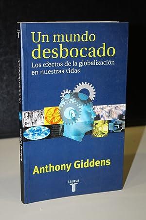 Un mundo desbocado. Los efectos de la: Giddens, Anthony.