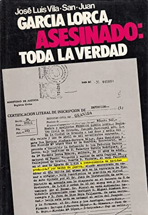GARCIA LORCA, ASESINADO: TODA LA VERDAD: VILA SAN JUAN,