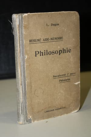 Résumé Aide-mémoire. Philosophie. Rédigé conformément aux programmes: Dugas, L.