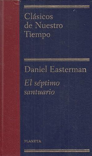 EL SÉPTIMO SANTUARIO: EASTERMAN, DANIEL