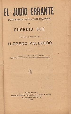 EL JUDIO ERRANTE. Drama en ocho actos: SUÉ, EUGENIO (ADAPATACIÓN