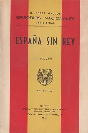 EPISODIOS NACIONALES. SERIE FINAL. ESPAÑA SIN REY: PÉREZ GALDÓS, BENITO