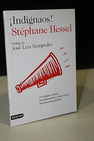 Indignaos! Un alegato contra indiferencia y a: Hessel, Stéphane.