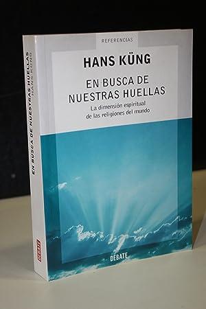 En busca de nuestras huellas. La dimensión: Küng, Hans.