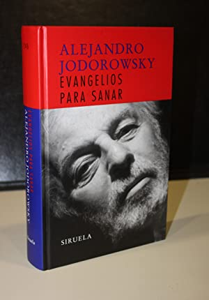 Evangelios para sanar.- Jodorowsky, Alejandro.: Jodorowsky, Alejandro.