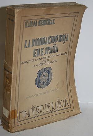 CAUSA GENERAL. LA DOMINACIÓN ROJA EN ESPAÑA: V.V.A.A.