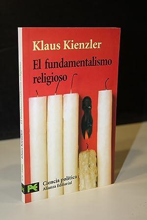 El fundamentalismo religioso. Cristianismo, judaísmo, islamismo.- Kienzler,: Kienzler, Klaus.