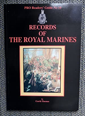 RECORDS OF THE ROYAL MARINES. PRO READERS' GUIDE No 10. (PUBLIC RECORD OFFICE.)
