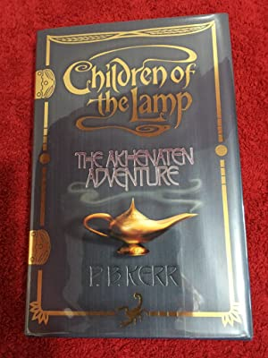 Children of the Lamp: The Akhenaten Adventure (US HB 1/1 Signed and Inscribed by the Author - Fir...