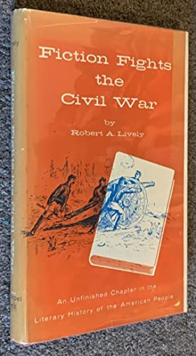 Fiction Fights the Civil War; An Unfinished Chapter in the Literary History of the American People