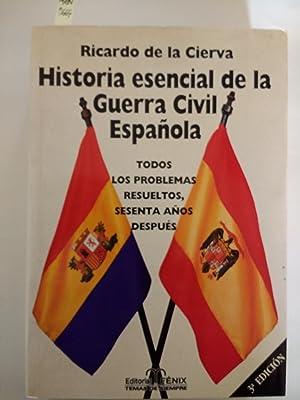 HISTORIA ESENCIAL DE LA GUERRA CIVIL. Todos: RICARDO DE LA