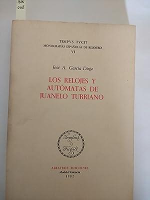 LOS RELOJES Y AUTOMATAS DE JUANELO TURRIANO.: JOSE A. GARCIA-DIEGO.