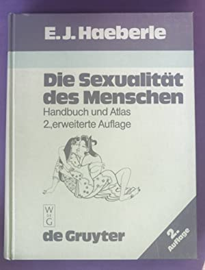 Die Sexualität des Menschen : Handbuch u.: Haeberle, Erwin J.: