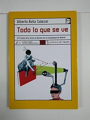 Todo lo que se ve: Alberto Ávila Salazar
