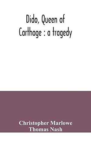 Dido, Queen of Carthage (Paperback): Christopher Marlowe